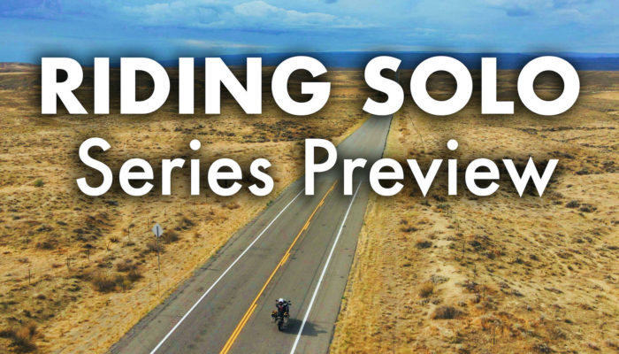 Video Series Preview: Riding Solo