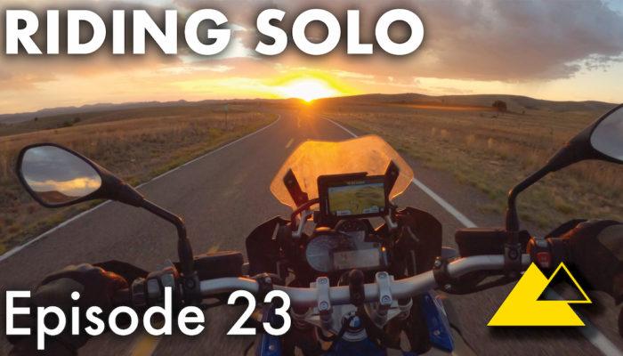 Riding Solo Episode 23 – New Mexico – Final Episode